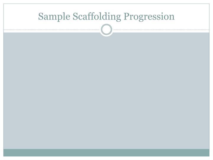 Sample Scaffolding Progression