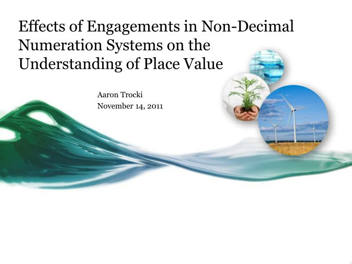 Effects of engagements in non decimal numeration systems on the understanding of place value