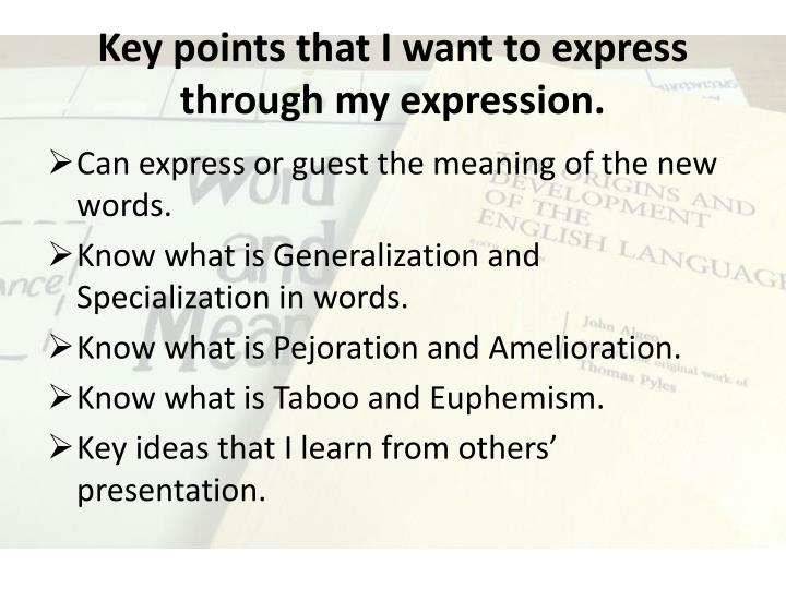 Key points that I want to express through my expression.