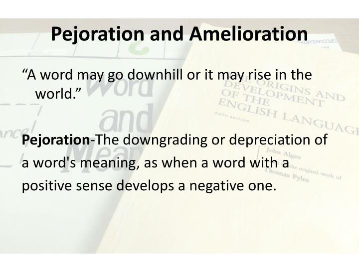 Pejoration
