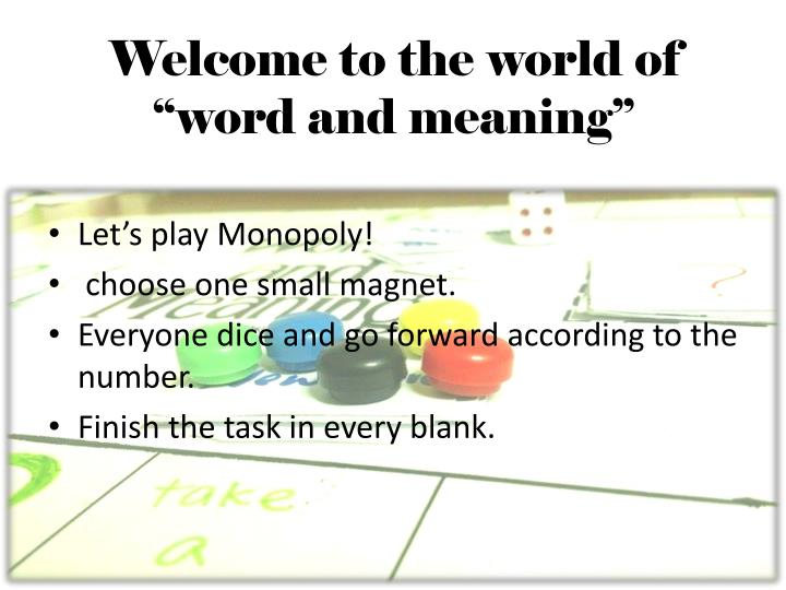 Welcome to the world of word and meaning