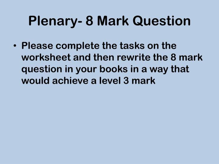 Plenary- 8 Mark Question