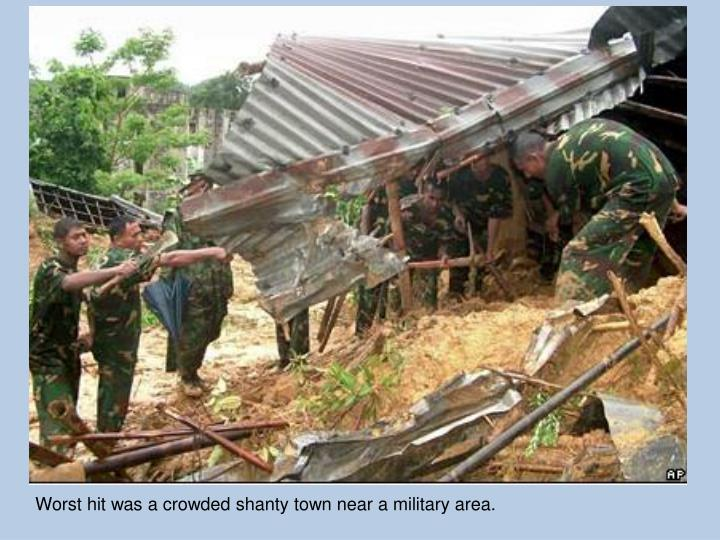 Worst hit was a crowded shanty town near a military area.