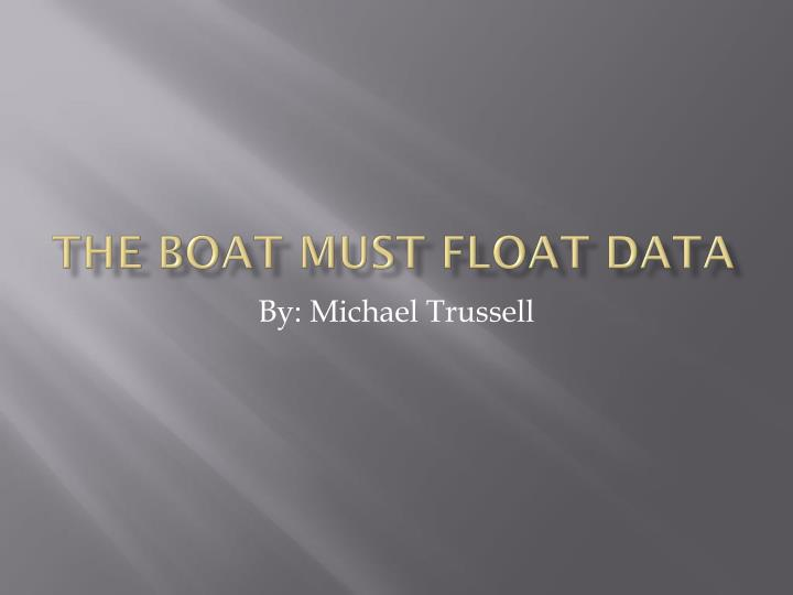 the boat must float data n.
