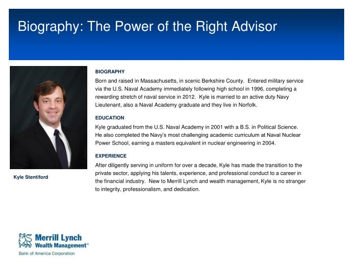 biography the power of the right advisor n.