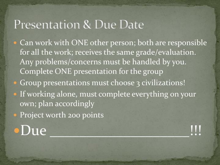 Presentation & Due Date