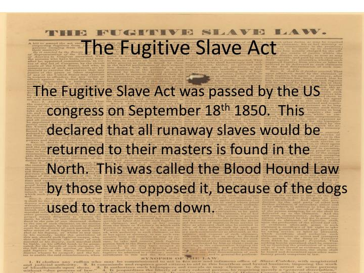 The f ugitive slave act