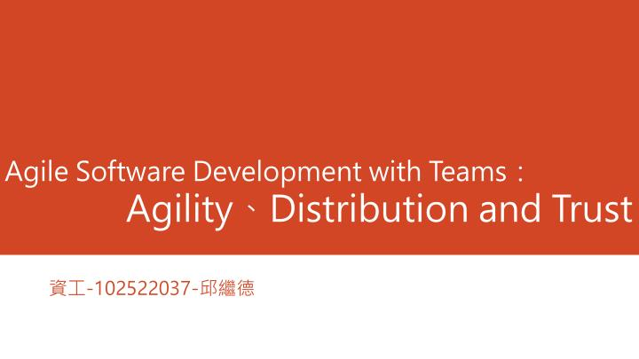 agile software development with teams agility distribution and trust n.