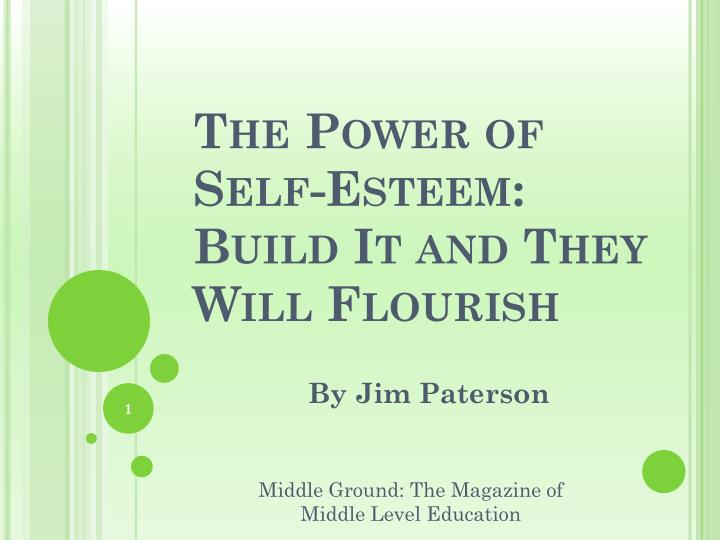 The power of self esteem build it and they will flourish