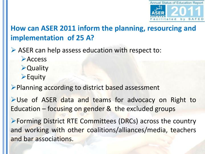 How can ASER 2011 inform the planning, resourcing and implementation of 25 A?