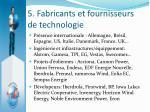 5 fabricants et fournisseurs de technologie