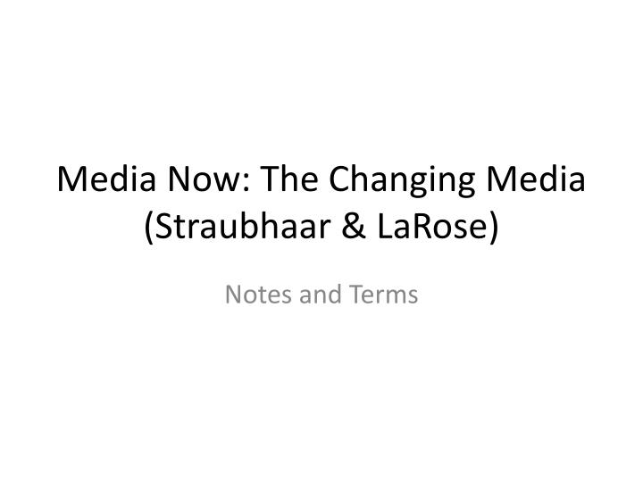 Media Now: The Changing Media
