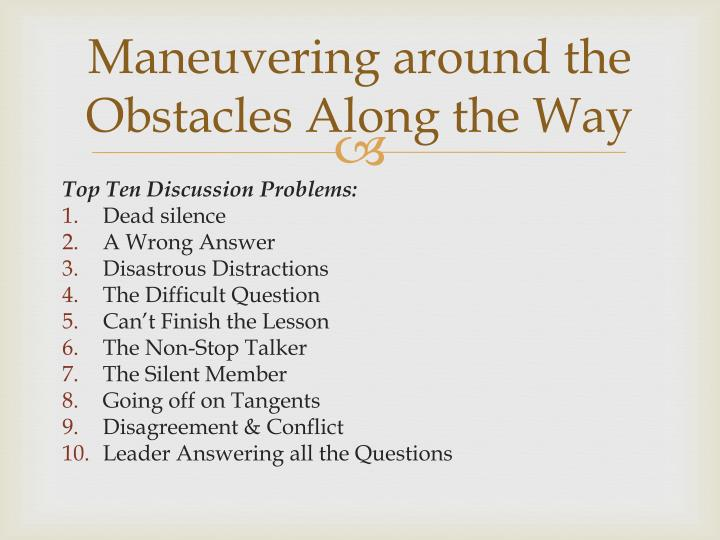 Maneuvering around the Obstacles Along the Way
