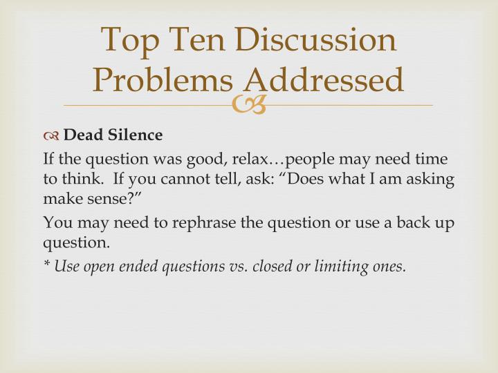 Top Ten Discussion Problems Addressed