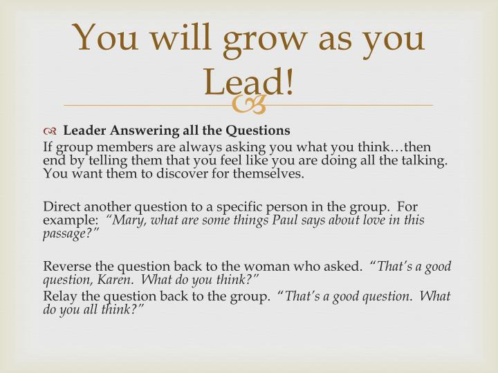 You will grow as you Lead!
