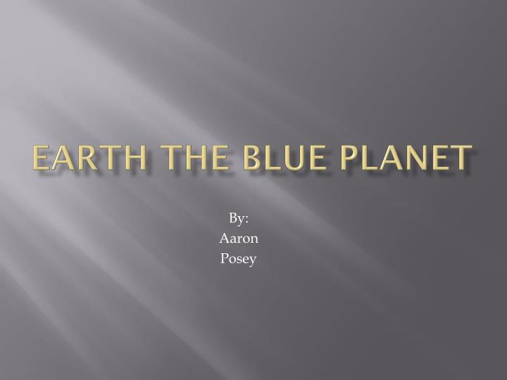 earth the blue planet n.