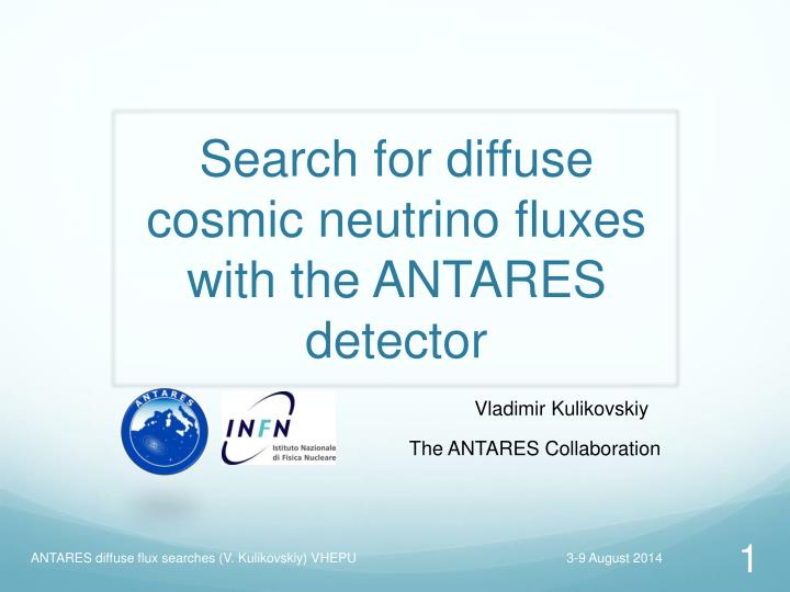 search for diffuse cosmic neutrino fluxes with the antares detector n.