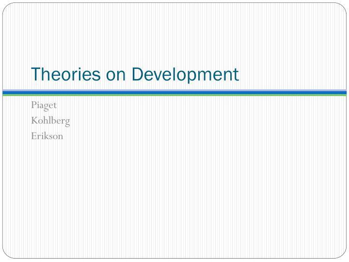 Theories on Development