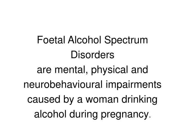 the effects and causes of fasd Effects fetal alcohol syndrome fetal alcohol syndrome (fas) refers to a pattern of birth defects  fas is the leading cause of mental retardation in the usa the.