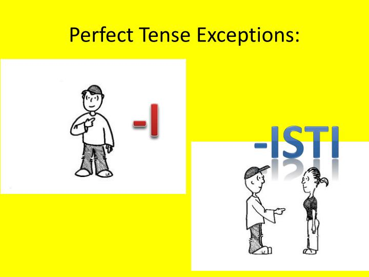 Perfect Tense Exceptions: