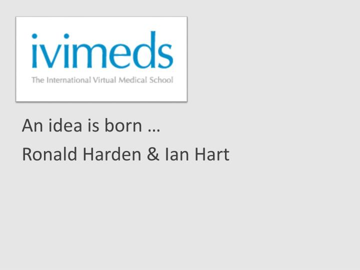An idea is born …