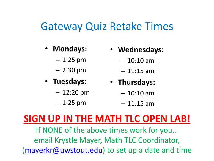 Gateway Quiz Retake Times
