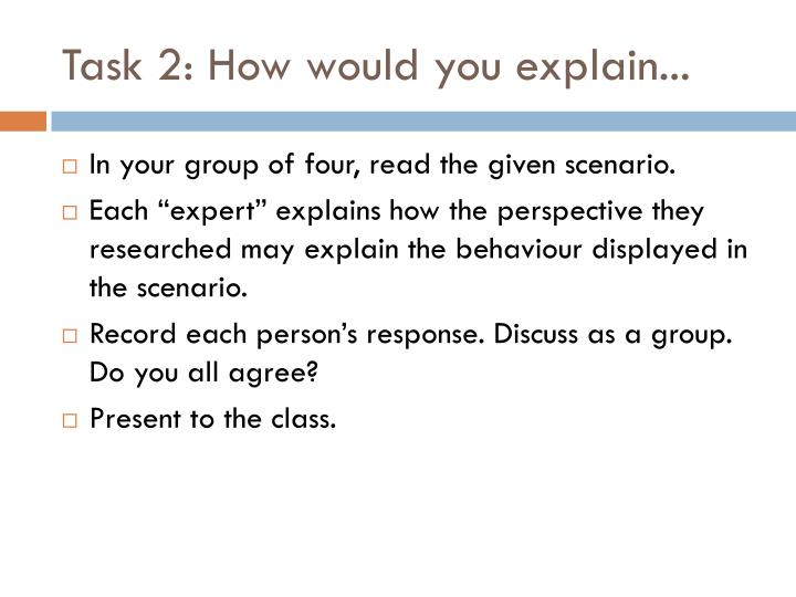 Task 2: How would you explain...