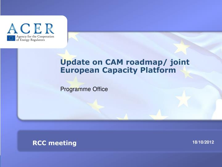 Update on cam roadmap joint european capacity platform