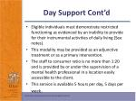 day support cont d
