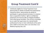group treatment cont d