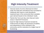 high intensity treatment