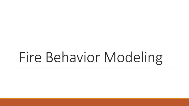Fire Behavior Modeling