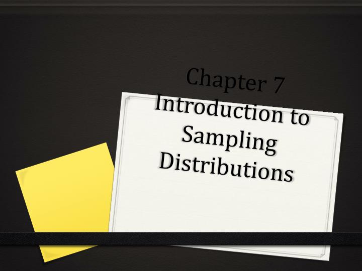 chapter 7 introduction to sampling distributions n.