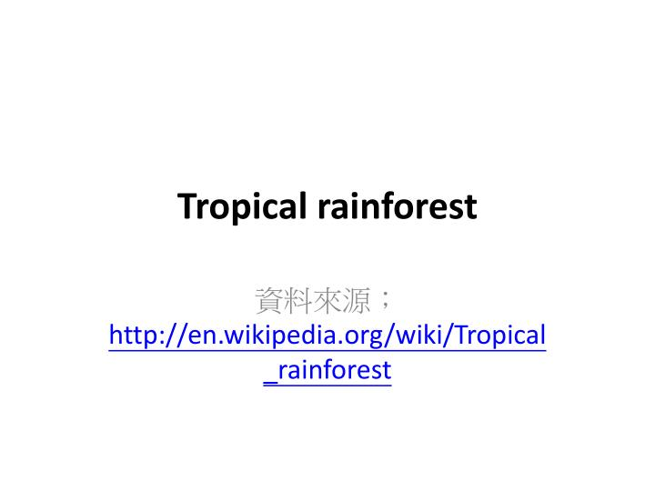 tropical rainforest n.