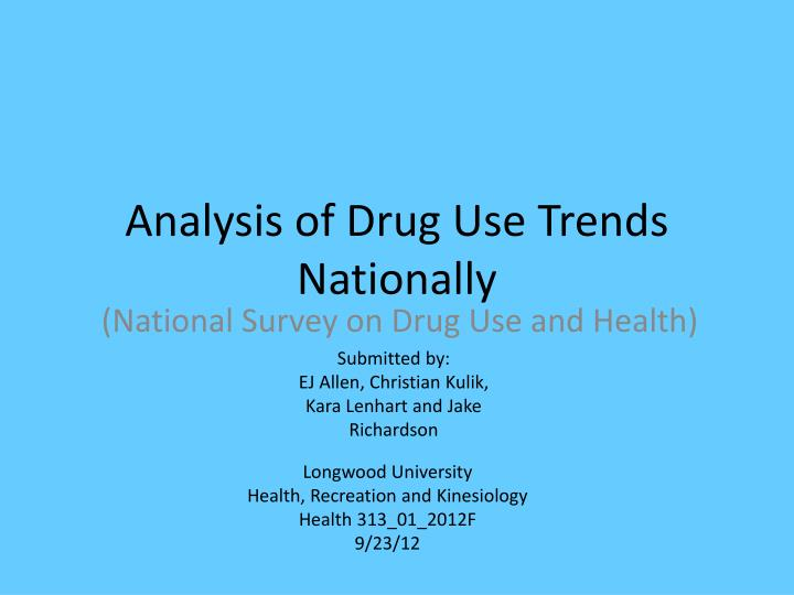 Analysis of drug use trends nationally