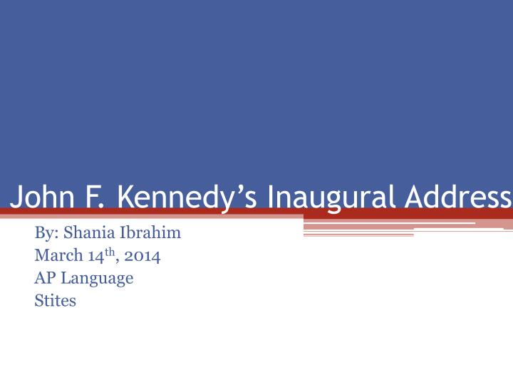 john f kennedy inaugural address pathos logos ethos John f kennedy's inaugural address is famous for several rhetorical devices but there are a plethora of examples of the skillful use of rhetoric in the.