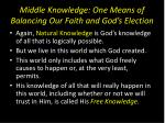 middle knowledge one means of balancing our faith and god s election2