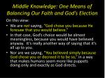 middle knowledge one means of balancing our faith and god s election8