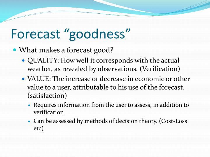 """Forecast """"goodness"""""""
