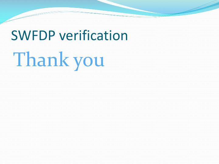 SWFDP verification