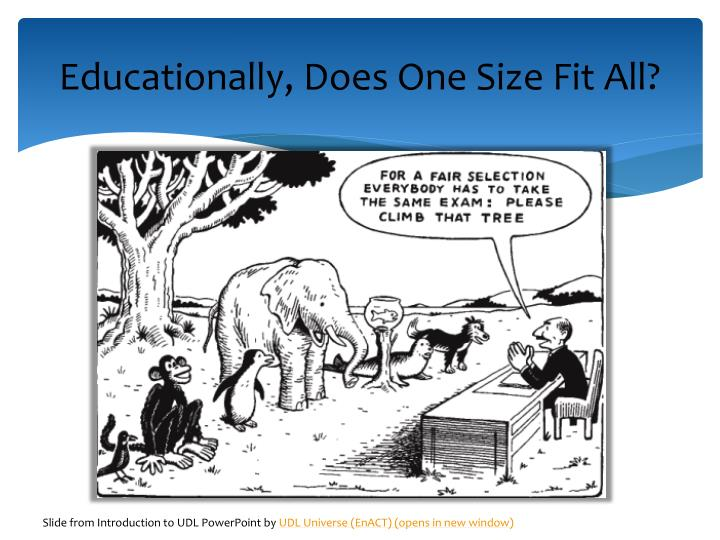 Educationally, Does One Size Fit All?