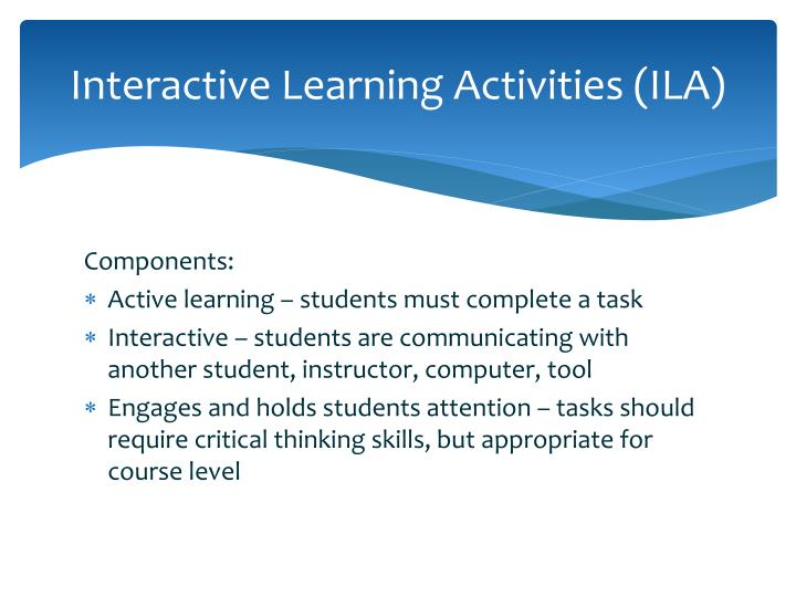 Interactive Learning Activities (ILA)