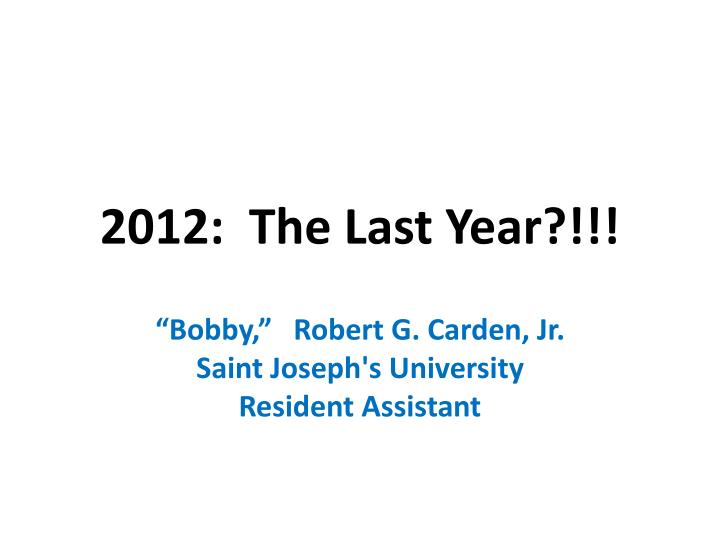 2012 the last year