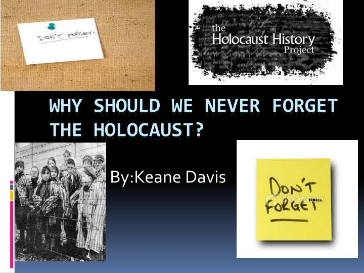 why should we never forget the holocaust n.
