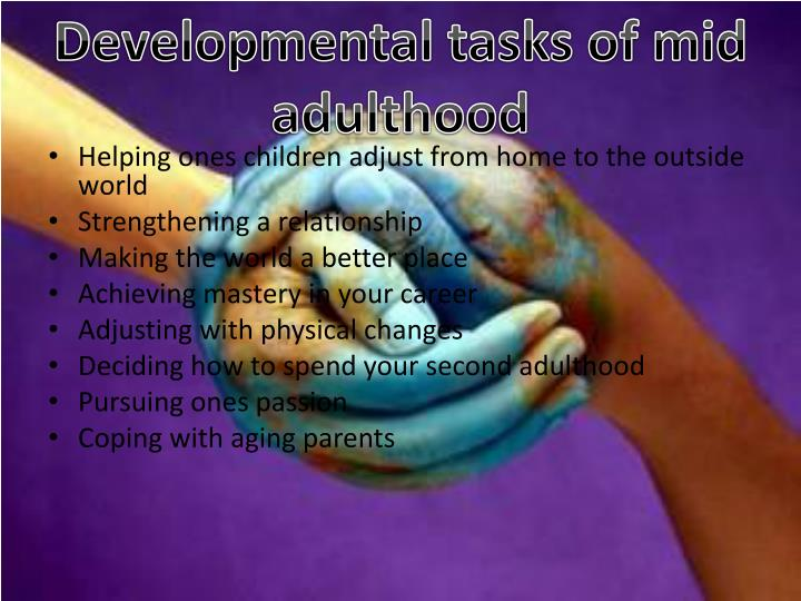 Developmental tasks of mid adulthood