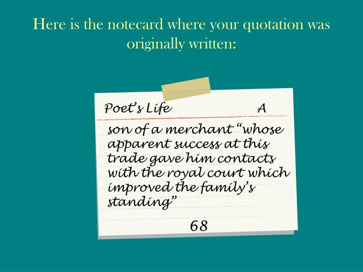 Here is the notecard where your quotation was originally written:
