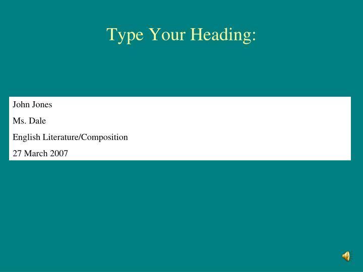 Type Your Heading: