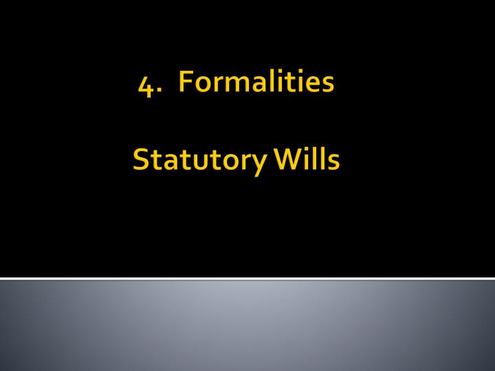 4.  Formalities