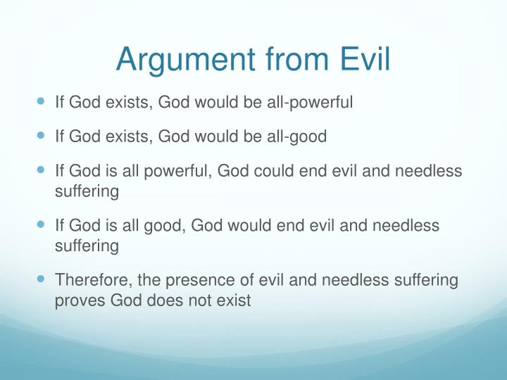 the argument from evil 20d does evil imply atheism - john hick's soul-making theodicy, evidential arguments from evil - duration: 11:50 khanpadawan 3,465 views.