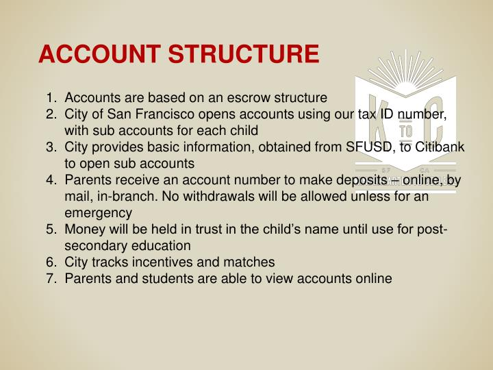 Accounts are based on an escrow structure